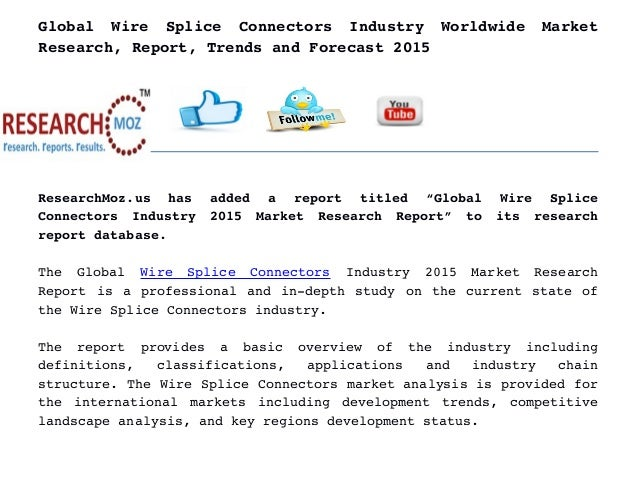 Global   Wire   Splice   Connectors   Industry   Worldwide   Market Research, Report, Trends and Forecast 2015 ResearchMoz...