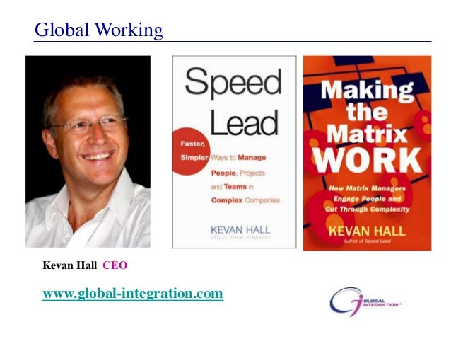 Global WorkingKevan Hall CEOwww.global-integration.com