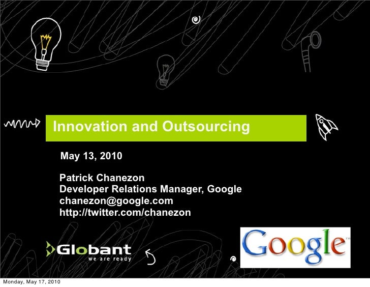 Innovation and Outsourcing                    May 13, 2010                     Patrick Chanezon                    Develop...