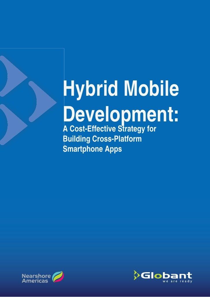 Hybrid MobileDevelopment:A Cost-Effective Strategy forBuilding Cross-PlatformSmartphone Apps