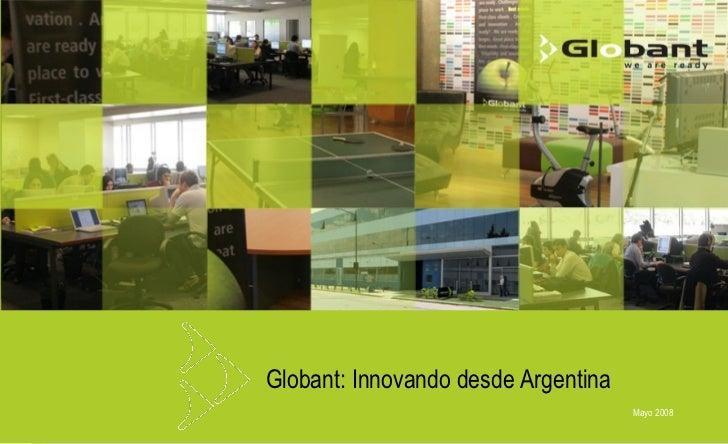Mayo 2008 Globant: Innovando desde Argentina