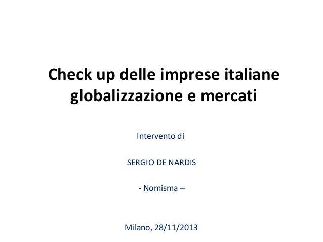 Check up delle imprese italiane globalizzazione e mercati Intervento di SERGIO DE NARDIS - Nomisma –  Milano, 28/11/2013