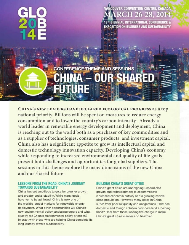 Conference theme and Sessions  CHINA – OUR SHARED FUTURE China's new leaders have declared ecological progress as a top na...