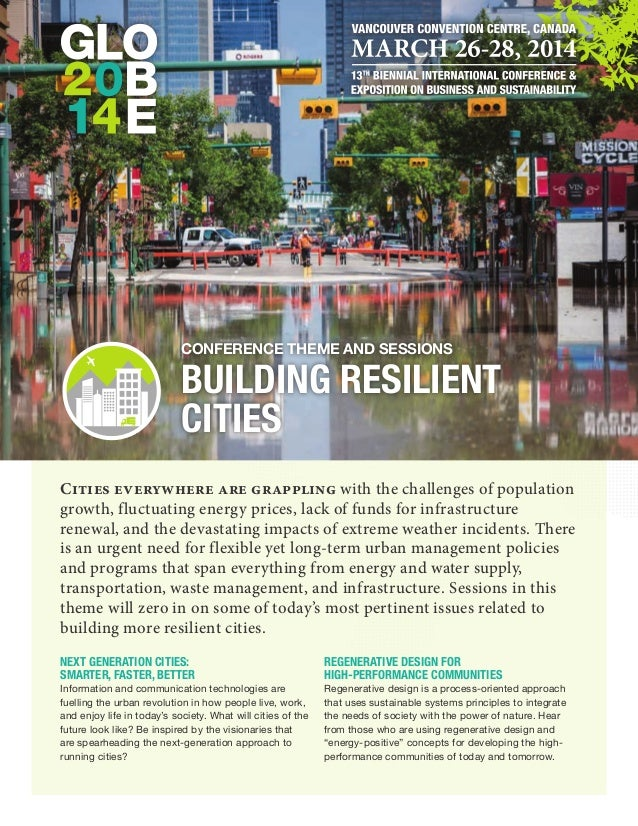 Conference Theme and Sessions  BUILDING RESILIENT CITIES Cities everywhere are grappling with the challenges of population...