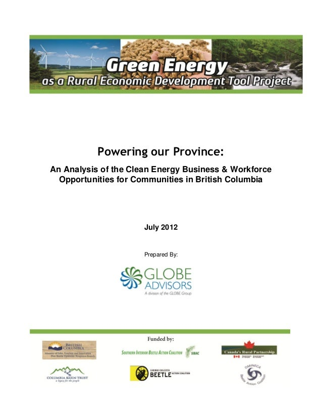 Powering our Province: An Analysis of the Clean Energy Business & Workforce Opportunities for Communities in British Colum...