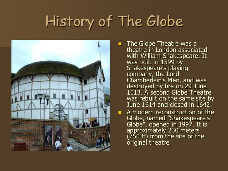 a history of the globe theater in london The globe theater was built in london, england in 1599 byshakespeare's playing company, the lord chamberlain's men.