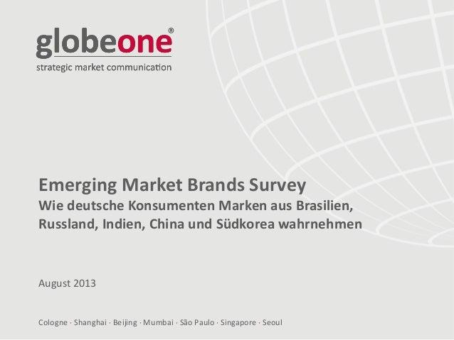 Cologne  Shanghai  Beijing  Mumbai  São Paulo  Singapore  Seoul Emerging Market Brands Survey Wie deutsche Konsument...