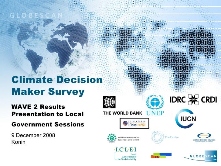 Climate Decision Maker Survey WAVE 2 Results Presentation to Local Government Sessions   9 December 2008 Konin