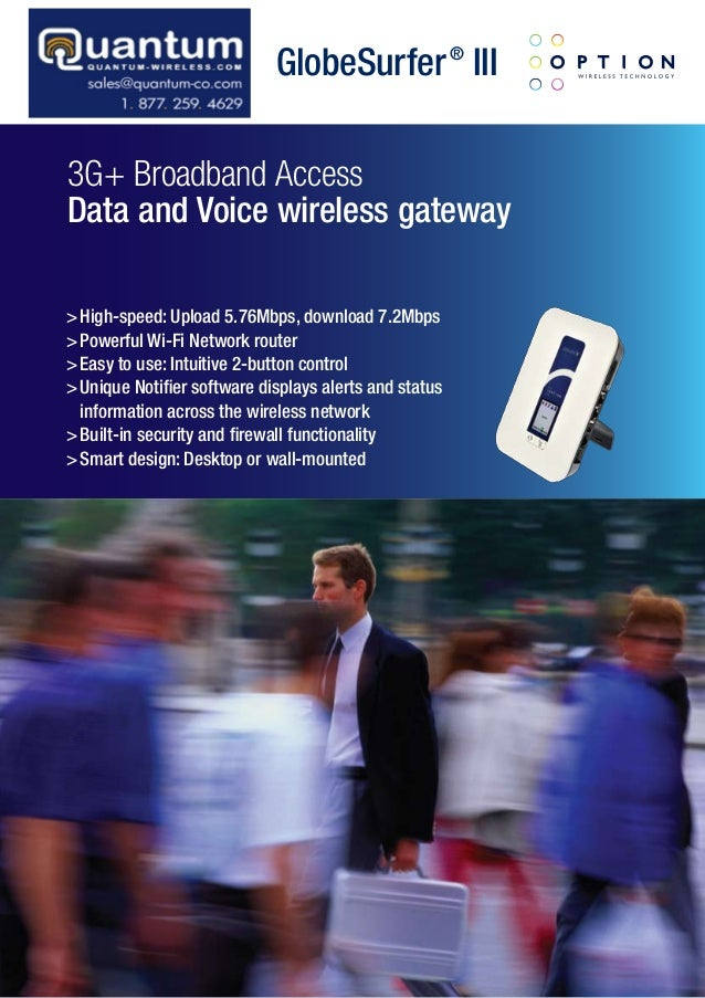 GlobeSurfer ® III  3G+ Broadband Access Data and Voice wireless gateway  > High-speed: Upload 5.76Mbps, download 7.2Mbps >...
