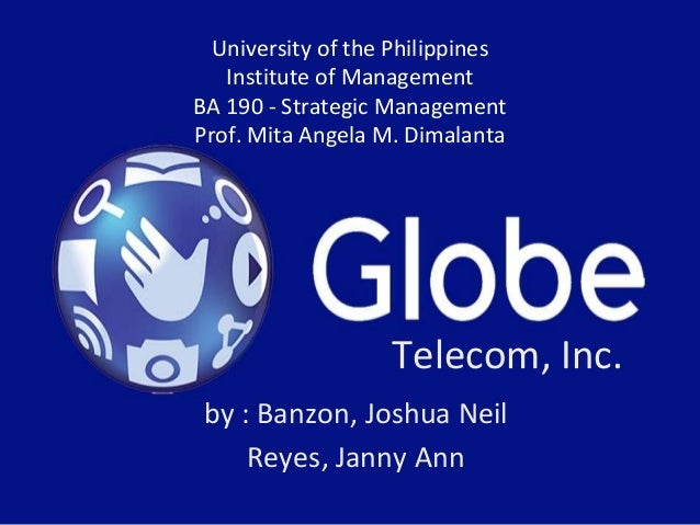 Telecom, Inc. by : Banzon, Joshua Neil Reyes, Janny Ann University of the Philippines Institute of Management BA 190 - Str...