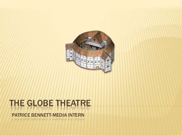 THE GLOBE THEATREPATRICE BENNETT-MEDIA INTERN