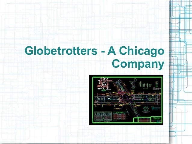 Globetrotters - A Chicago Company