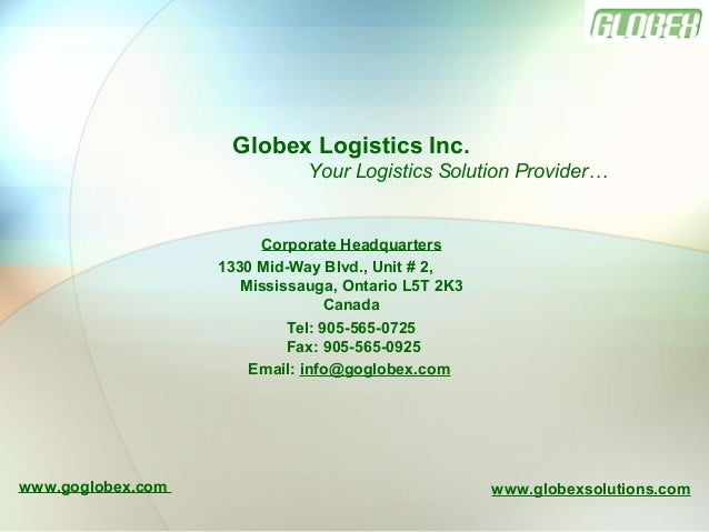 Corporate Headquarters 1330 Mid-Way Blvd., Unit # 2, Mississauga, Ontario L5T 2K3 Canada Tel: 905-565-0725 Fax: 905-565-09...