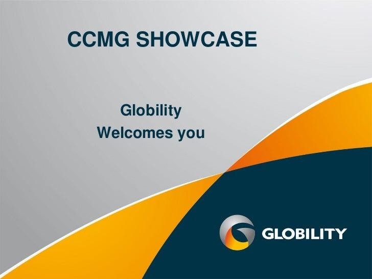 CCMG SHOWCASE    Globility  Welcomes you