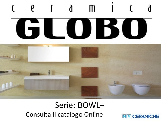 Globo Ceramica Catalogo.Ceramica Globo Bowl