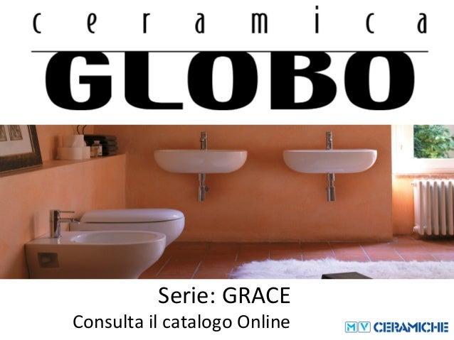 Globo Ceramica Catalogo.Ceramica Globo Grace