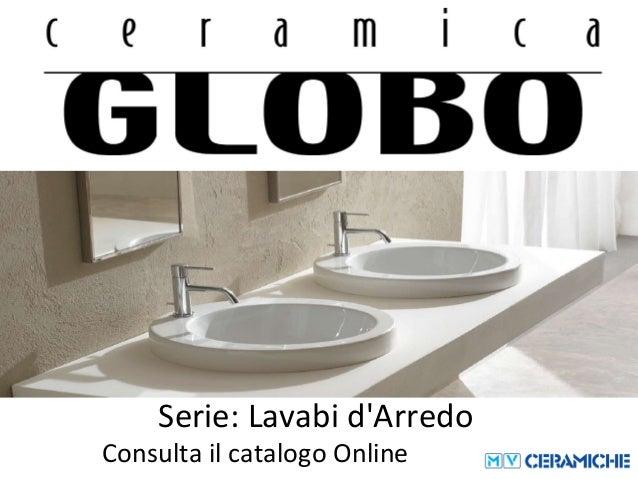 Ceramica globo lavabi d 39 arredo for Lavabi d arredo