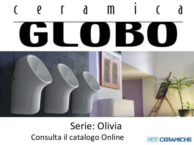 Ceramica Globo Serie Lei.Ceramica Globo Olivia