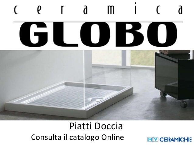 Globo Ceramica Piatti Doccia.Ceramica Globo Piatti Doccia