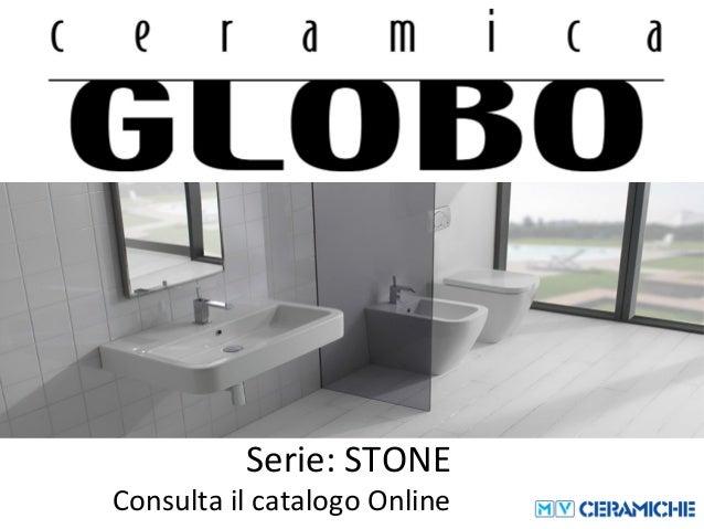 Ceramica Globo Serie Stone.Ceramica Globo Stone