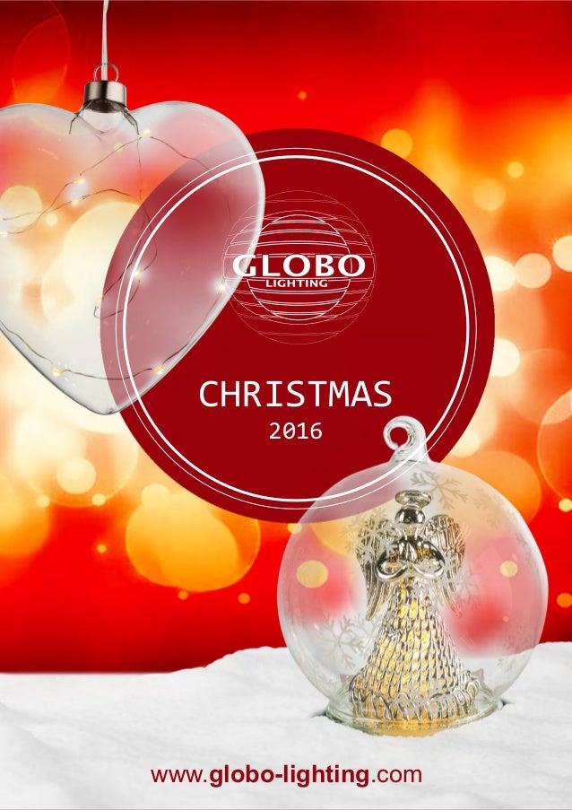 CHRISTMAS 2016 www.globo-lighting.com