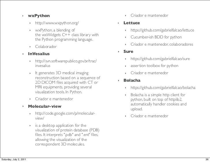 ‣      wxPython                                              ‣   Criador e mantenedor                         ‣   http://w...