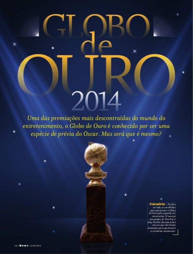 48+Monet+ janeiro Uma das premiações mais descontraídas do mundo do entretenimento, o Globo de Ouro é conhecido por ser um...
