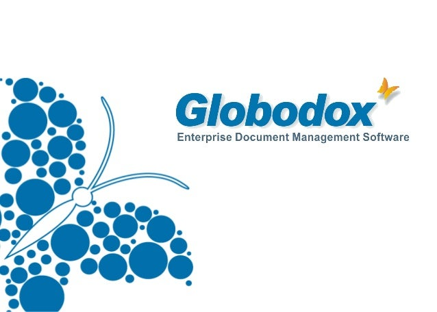 WHAT IS GLOBODOX? GLOBODOX is a document management software suite designed for the Medium to Large business. Is the resul...