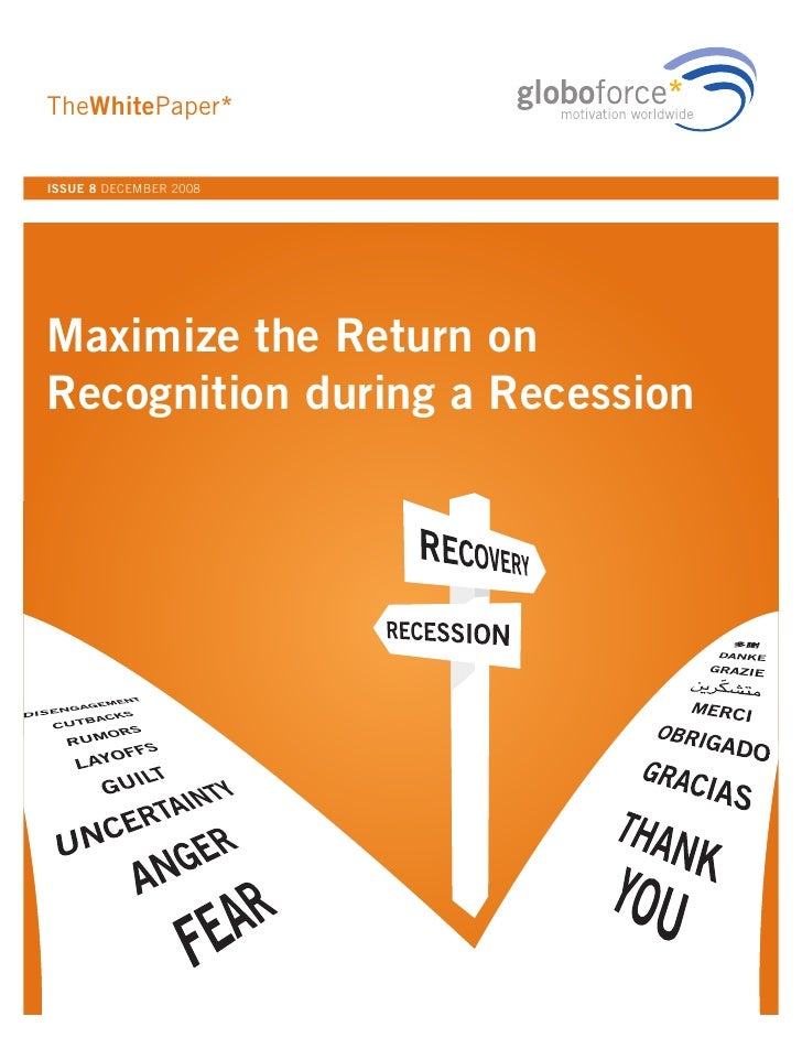 TheWhitePaper*  ISSUE 8 DECEMBER 2008     Maximize the Return on Recognition during a Recession