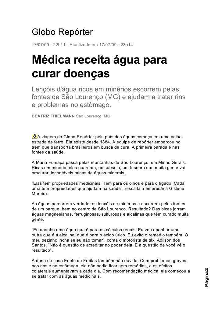 Globo Repórter 17/07/09 - 22h11 - Atualizado em 17/07/09 - 23h14   Médica receita água para curar doenças Lençóis d'água r...