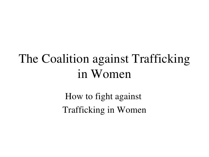 The Coalition against Trafficking in Women How to fight against  Trafficking in Women