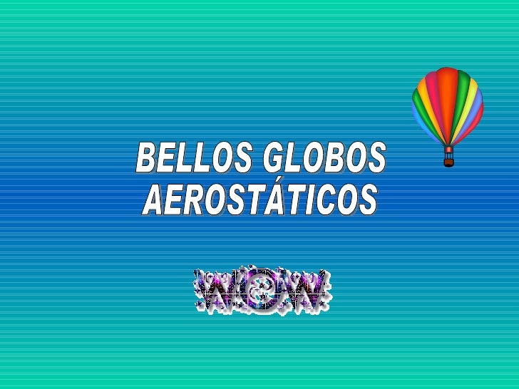 BELLOS GLOBOS  AEROSTÁTICOS
