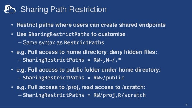 Sharing Path Restriction • Restrict paths where users can create shared endpoints • Use SharingRestrictPaths to customize ...