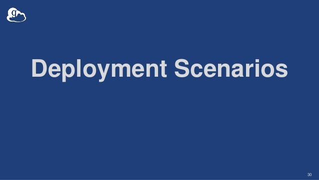 Deployment Scenarios 30