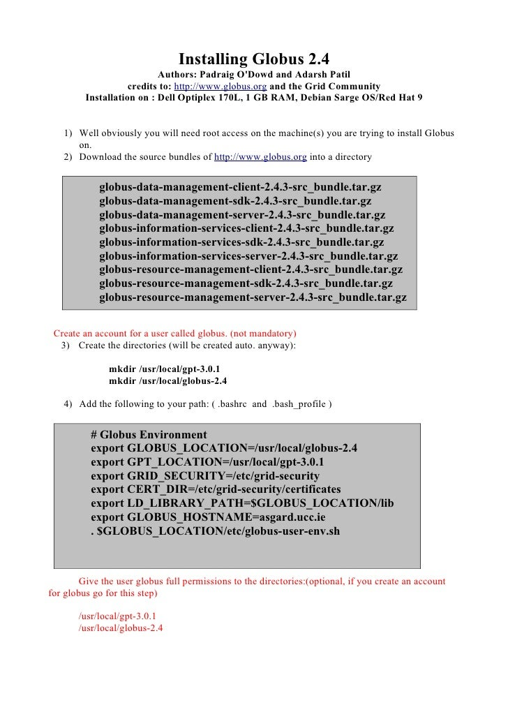 Installing Globus 2.4                            Authors: Padraig O'Dowd and Adarsh Patil                     credits to: ...