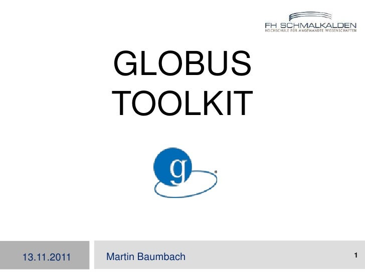 Globus Toolkit<br />Martin Baumbach<br />1<br />13.11.2011<br />