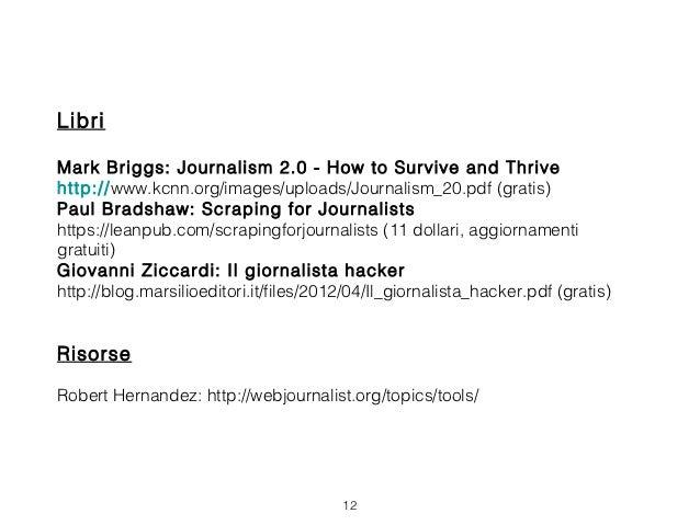 LibriMark Briggs: Journalism 2.0 - How to Survive and Thrivehttp://www.kcnn.org/images/uploads/Journalism_20.pdf (gratis)P...