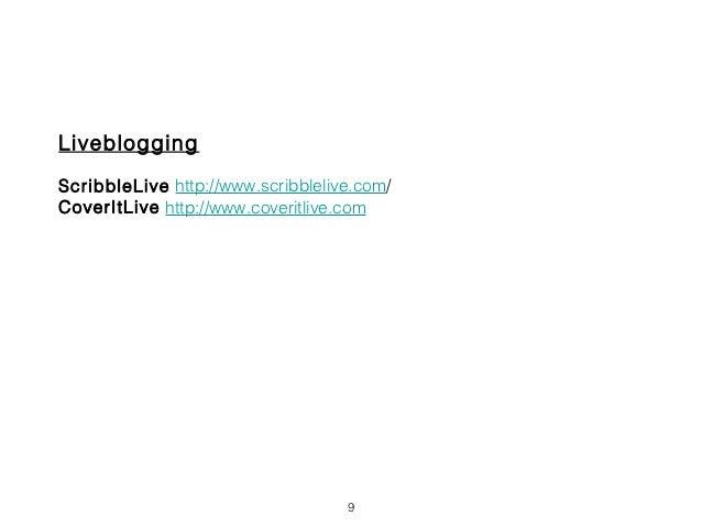 LivebloggingScribbleLive http://www.scribblelive.com/CoverItLive http://www.coveritlive.com                               ...
