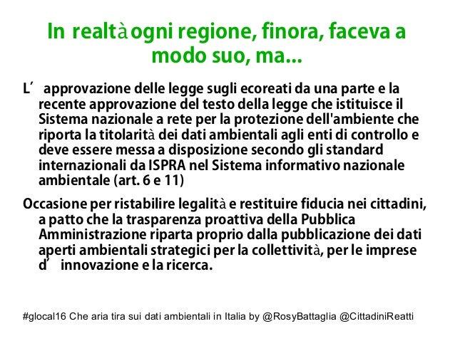 #glocal16 Che aria tira sui dati ambientali in Italia by @RosyBattaglia @CittadiniReatti In realt ogni regione, finora, fa...