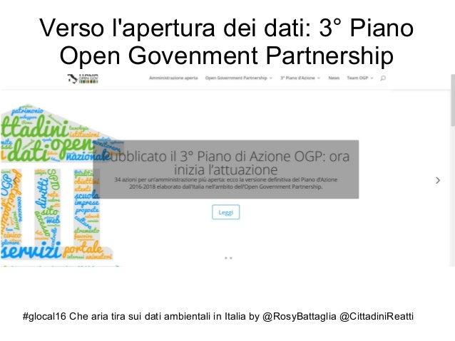 #glocal16 Che aria tira sui dati ambientali in Italia by @RosyBattaglia @CittadiniReatti Verso l'apertura dei dati: 3° Pia...