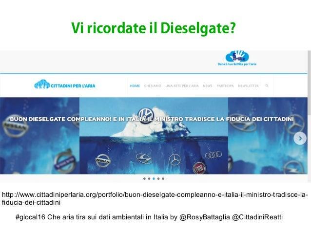 #glocal16 Che aria tira sui dati ambientali in Italia by @RosyBattaglia @CittadiniReatti Vi ricordate il Dieselgate? http:...