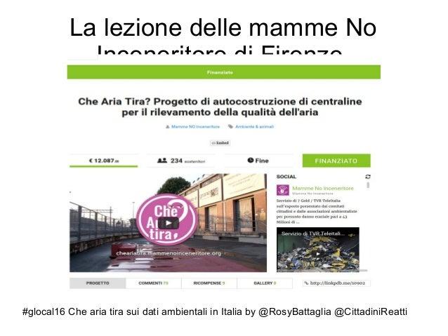 #glocal16 Che aria tira sui dati ambientali in Italia by @RosyBattaglia @CittadiniReatti La lezione delle mamme No Incener...