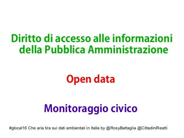 #glocal16 Che aria tira sui dati ambientali in Italia by @RosyBattaglia @CittadiniReatti Diritto di accesso alle informazi...