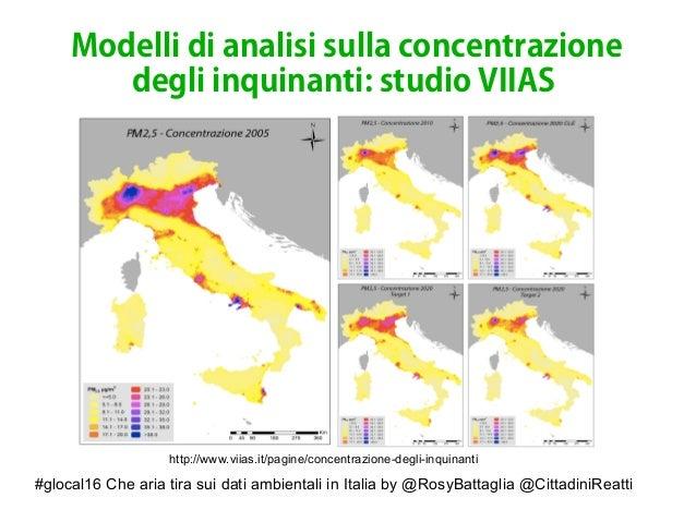 #glocal16 Che aria tira sui dati ambientali in Italia by @RosyBattaglia @CittadiniReatti Modelli di analisi sulla concentr...