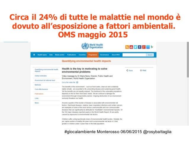 #glocalambiente Monterosso 06/06/2015 @rosybattaglia Circa il 24% di tutte le malattie nel mondo è dovuto all'esposizione ...