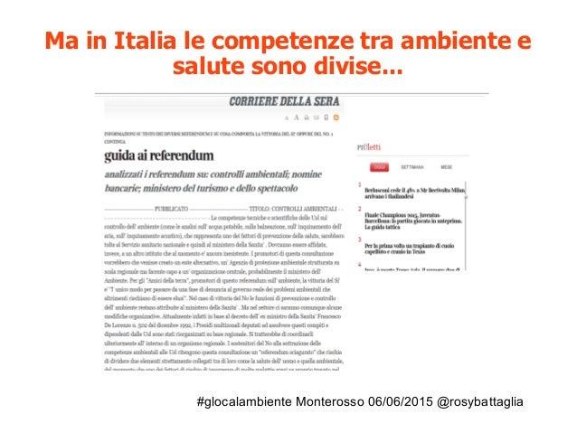 #glocalambiente Monterosso 06/06/2015 @rosybattaglia Ma in Italia le competenze tra ambiente e salute sono divise...