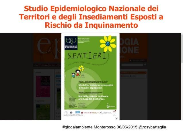 #glocalambiente Monterosso 06/06/2015 @rosybattaglia Studio Epidemiologico Nazionale dei Territori e degli Insediamenti Es...