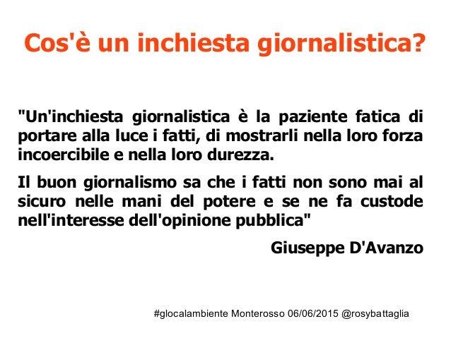 """#glocalambiente Monterosso 06/06/2015 @rosybattaglia Cos'è un inchiesta giornalistica? """"Un'inchiesta giornalistica è la pa..."""