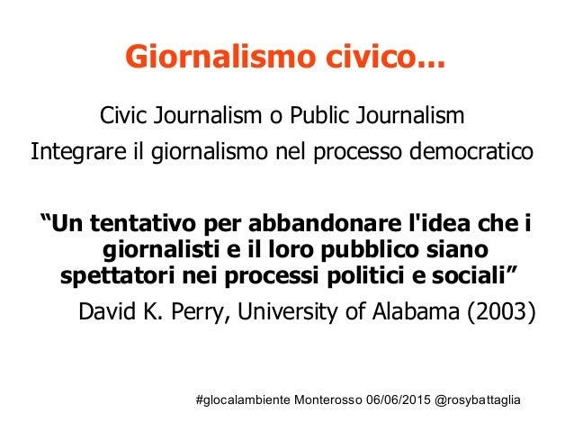 #glocalambiente Monterosso 06/06/2015 @rosybattaglia Giornalismo civico... Civic Journalism o Public Journalism Integrare ...