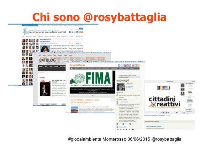 #glocalambiente Monterosso 06/06/2015 @rosybattaglia Chi sono @rosybattaglia